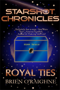 Starshot Chronicles: Royal Ties
