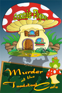 Murder at the Toadstool Cafe, by Connie Flynn