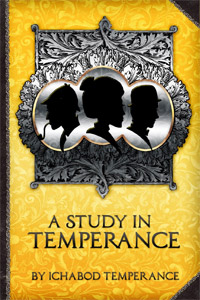 A Study in Temperance, by Ichabod Temperance