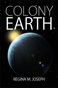 Colony Earth, Regina M. Joseph