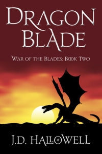 Dragon Blade (War of the Blades Book 2), by JD Hallowell