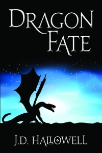 Dragon Fate, by J.D. Hallowell