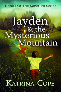 Jayden and the Mysterious Mountain, by Katrina Cope