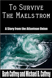 To Survive the Maelstrom, by Barb Caffrey