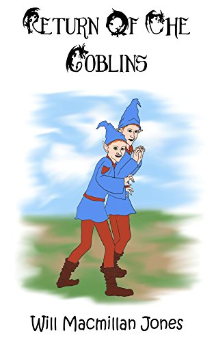 The Return Of The Goblins (Snort & Wobbles Book 2)