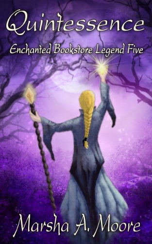 Quintessence: Enchanted Bookstore Legend Five (an Epic Fantasy Romance) (Enchanted Bookstore Legends Book 5)