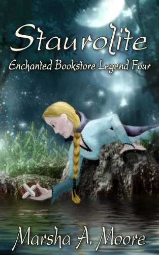Staurolite: Enchanted Bookstore Legend Four (an Epic Fantasy Romance) (Enchanted Bookstore Legends Book 4)