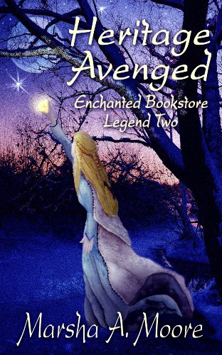 Heritage Avenged: Enchanted Bookstore Legend Two (an Epic Fantasy Romance) (Enchanted Bookstore Legends Book 2)