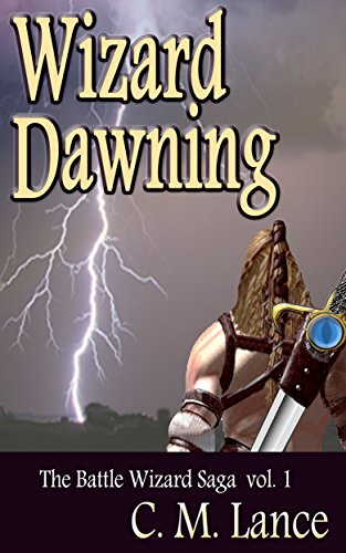 Wizard Dawning (The Battle Wizard Saga Book 1)