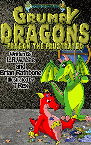 Grumpy Dragons – Fragan the Frustrated: Teaching Kids How to Cope with Frustration