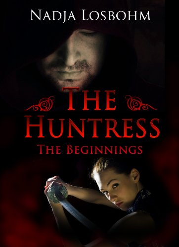 The Huntress (The Beginnings Book 1)