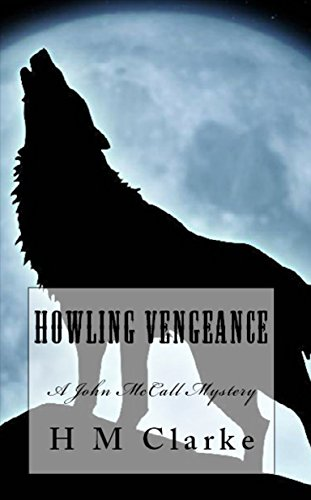 Howling Vengeance: A Supernatural Mystery in the Old West (John McCall Mysteries Book 1)