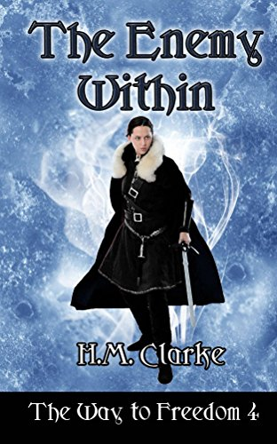The Enemy Within: An Epic Fantasy Action Adventure (The Way to Freedom Series Book 4)
