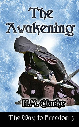 The Awakening: An Epic Fantasy Action Adventure (The Way to Freedom Series Book 3)