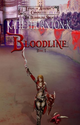 Bloodline (Lands of Ayrenia Chronicles: The Bloodline Saga Book 1)