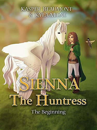 Sienna the Huntress -the beginning: A Hunters of Reloria short story