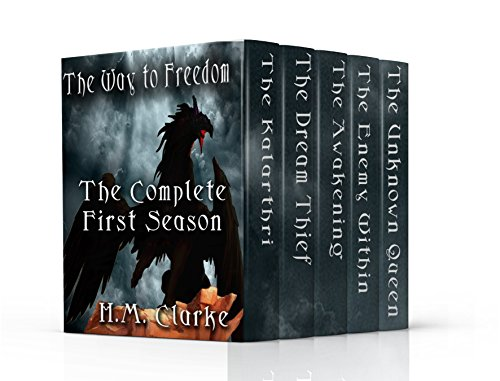 The Way to Freedom: The Complete Season One (Books 1-5): An Epic Fantasy Action Adventure (The Way to Freedom Series Book 6)