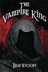 The Vampire King, by Brae Wyckoff