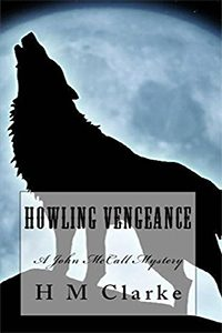 Howling Vengeance: A Supernatural Mystery in the Old West (John McCall Mysteries Book 1), by H.M. Clarke