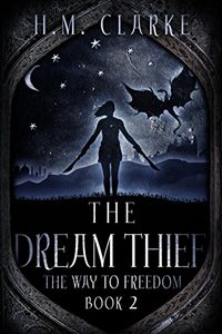 The Dream Thief (The Way to Freedom Series Book 2), by HM Clarke