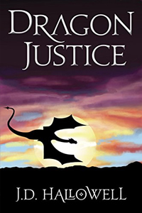 Dragon Justice, by JD Hallowell