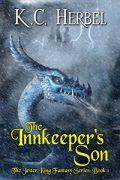 The Innkeeper's Son (Jester King Book One), by KC Herbel
