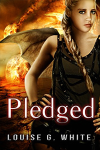 Pledged (Gateway Book 3), by Louise G. White