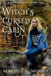 Witch's Cursed Cabin (Coon Hollow Coven Tales Book 2), by Marsha A. Moore