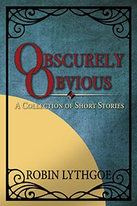 Obscurely Obvious, by Robin Lythgoe