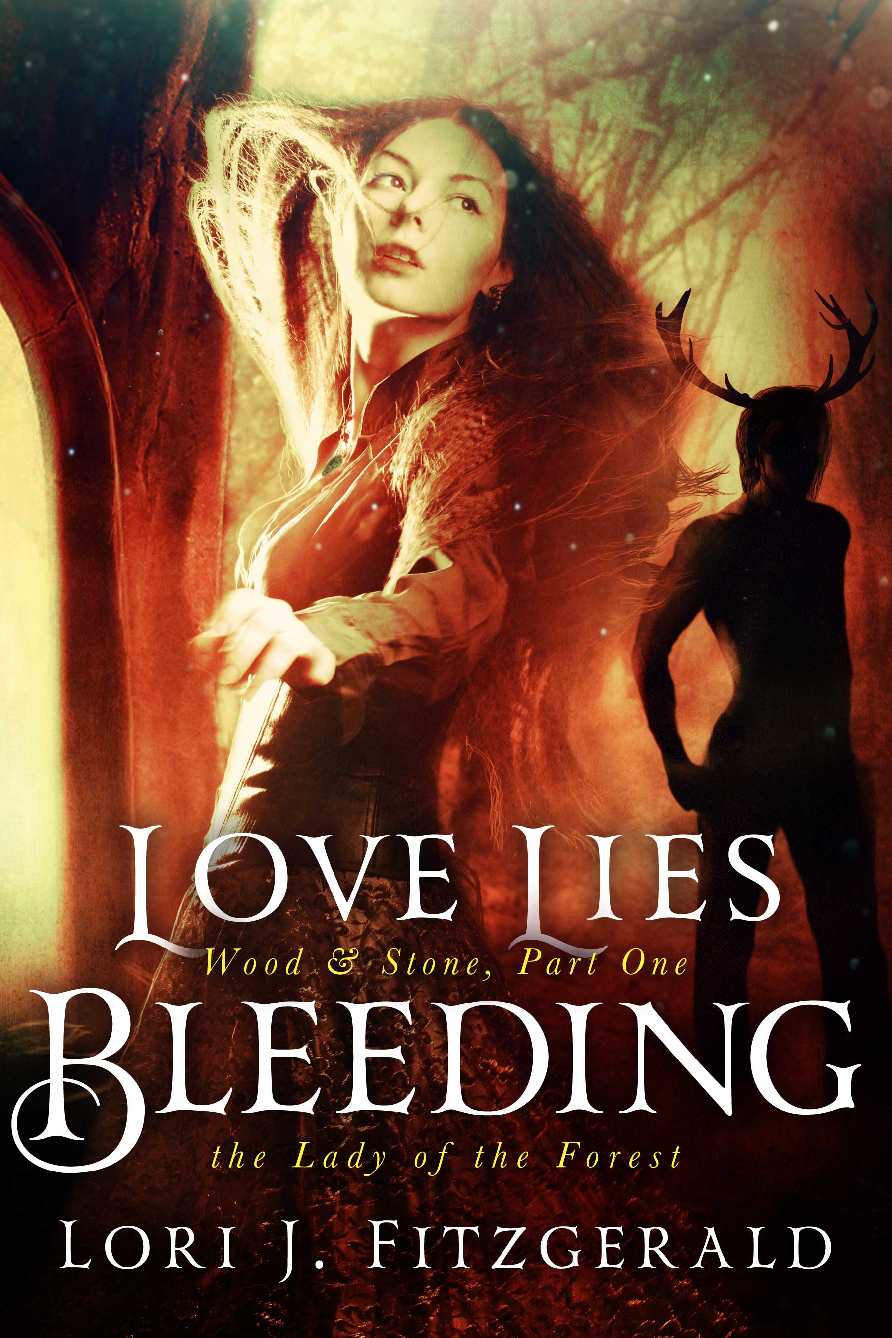 Love Lies Bleeding: The Lady of the Forest, Book One of the Wood & Stone Series Book Cover