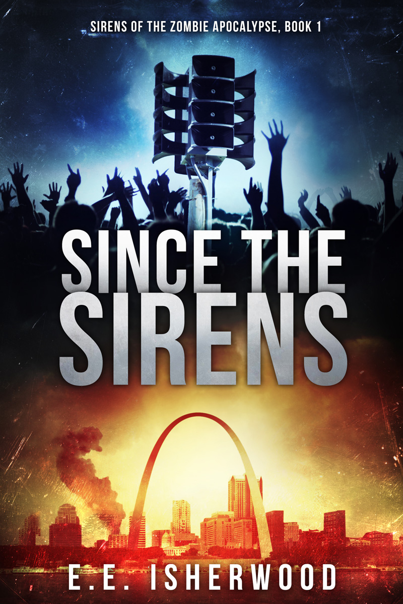 Since the Sirens: Sirens of the Zombie Apocalypse, Book 1 Book Cover