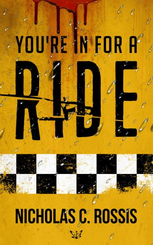 You're in for a Ride: A Collection of Science Fiction Short Stories by Nicholas C. Rossis