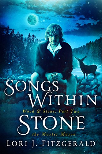Songs Within Stone: The Master Mason (Wood & Stone Book 2)