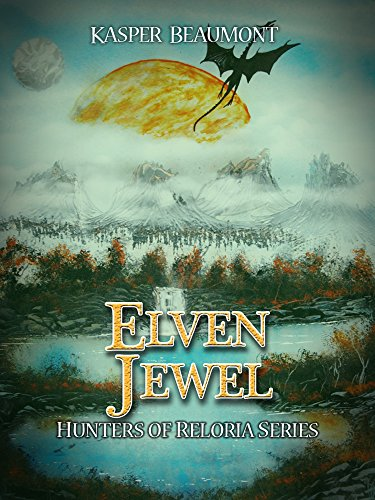 Elven Jewel (Hunters of Reloria trilogy Book 1)