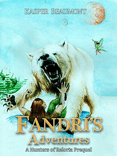 Fandri's Adventures: Hunters of Reloria series prequel