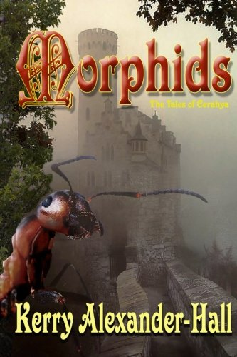 Morphids (The Tales of Cerahya) (Volume 1)