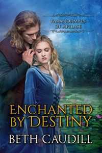 Enchanted by Destiny, by Beth Caudill