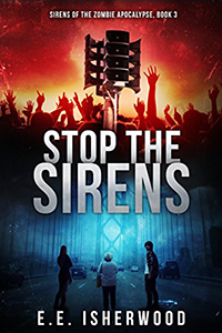 Stop the Sirens: Sirens of the Zombie Apocalypse, Book 3