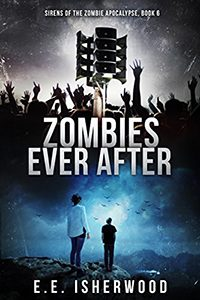Zombies Ever After, by EE Isherwood