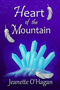Heart of the Mountain, by Jeanette O'Hagan