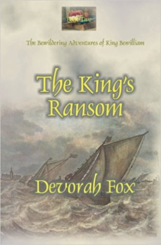 The King's Ransom (The Bewildering Adventures of King Bewilliam Book 2)