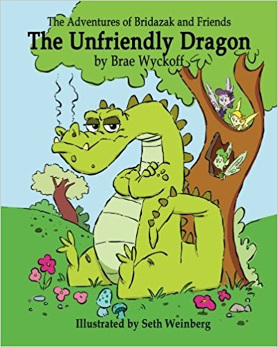 The Unfriendly Dragon: The Adventures of Bridazak and Friends (Volume 1)
